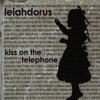 Purchase Leiahdorus - Kiss On The Telephone