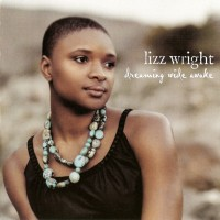 Purchase Lizz Wright - Dreaming Wide Awake