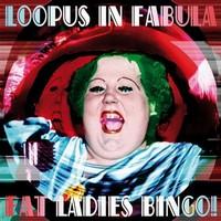 Purchase Loopus In Fabula - Fat Ladies Bingo