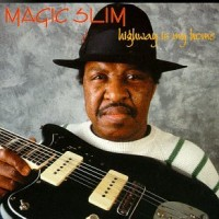 Purchase Magic Slim - Highway Is My Home
