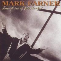 Purchase Mark Farner - Some Kind of Wonderful