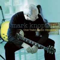 Purchase Mark Knopfler - One Take Radio Sessions