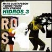 Purchase Mats Gustafsson & Sonic Youth - Hidros 3