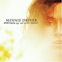 Purchase Minnie Driver - Everything I've Got In My Pocket