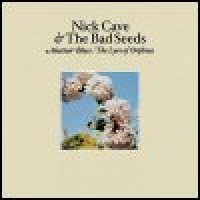Purchase Nick Cave & the Bad Seeds - Abattoir Blues & Lyre Of Orpheus CD1
