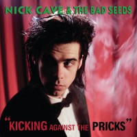 Purchase Nick Cave & the Bad Seeds - Kicking Against The Pricks
