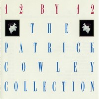 Purchase Patrick Cowley - 12 By 12: The Patrick Cowley Collection