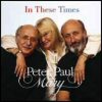 Purchase Peter, Paul & Mary - In These Times