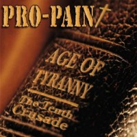 Purchase Pro-Pain - Age Of Tyranny - The Tenth Crusade