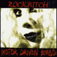 Purchase Rockbitch - Motor Driven Bimbo