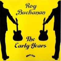 Purchase Roy Buchanan - The Early Years