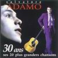 Purchase Salvatore Adamo - 30 Ans Ses 20 Plus Grands Chansons