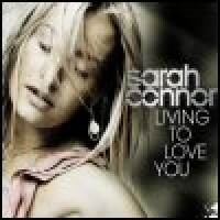 Purchase Sarah Connor - Living To Love You (CDS)
