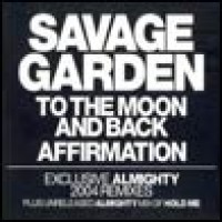 Purchase Savage Garden - To The Moon And Back / Affirmation