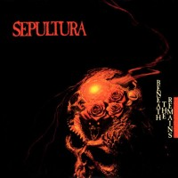 Purchase Sepultura - Beneath The Remains