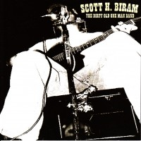 Purchase Scott H. Biram - The Dirty Old One Man Band