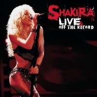 Purchase Shakira - Live & Off The Record