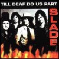Purchase Slade - Till Deaf Us Do Part