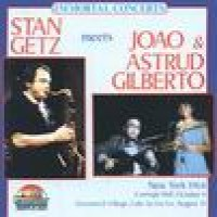 Purchase Stan Getz - Stan Getz Meets Joao & Astrud Gilberto