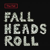 Purchase The Fall - Fall Heads Roll