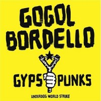 Purchase Gogol Bordello - Gypsy Punks: Underdog World Strike