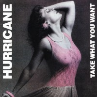 Purchase Hurricane - Take What You Want (2008 Remastered)