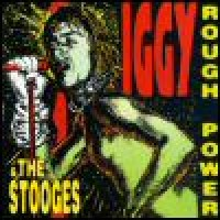 Purchase Iggy Pop & The Stooges - Rough Power (The Iguana Chronicles)