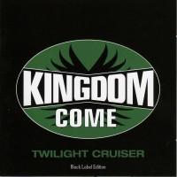 Purchase Kingdom Come - Twilight Cruiser