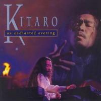Purchase Kitaro - An Enchanted Evening