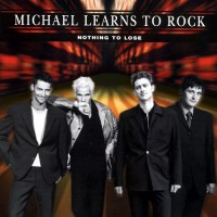 Purchase Michael Learns To Rock - Nothing To Lose