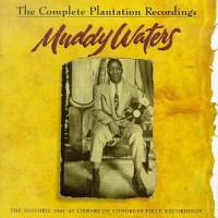 Purchase Muddy Waters - The Complete Plantation Recordings