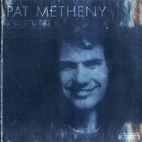 Purchase Pat Metheny - A Sassy Samba