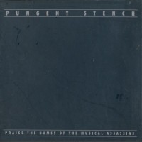 Purchase Pungent Stench - Praise The Names Of The Musical Assassins