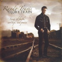 Purchase Randy Travis - Glory Train: Songs Of Faith, Worship & Praise