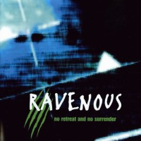 Purchase Ravenous - No Retreat And No Surrender