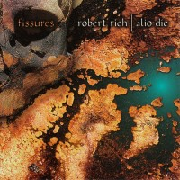 Purchase Robert Rich - Fissures (with Alio Die)