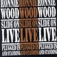 Purchase Ron Wood - Slide On Live - Plugged In & Standing (Live)