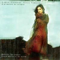 Purchase Savina Yannatou - Virgin Maries Of The World