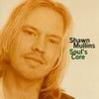 Purchase Shawn Mullins - Soul's Core