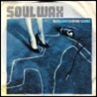 Purchase Soulwax - Much Against Everyone's Advice