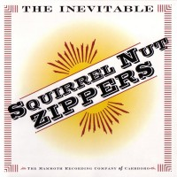 Purchase Squirrel Nut Zippers - The Inevitable