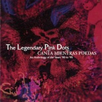 Purchase The Legendary Pink Dots - Canta Mientras Puedas