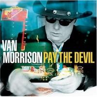 Purchase Van Morrison - Pay The Devil