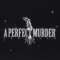 Purchase A Perfect Murder - Unbroken
