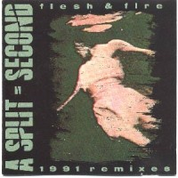 Purchase A Split Second - Flesh & Fire - 1991 Remixes