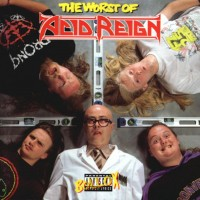 Purchase Acid Reign - The Worst Of Acid Reign