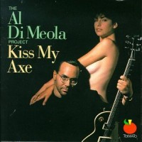 Purchase Al Di Meola - Kiss My Axe