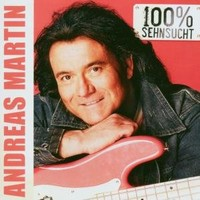 Purchase Andreas Martin - 100 Prozent Sehnsucht