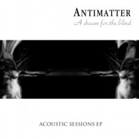 Purchase Antimatter - A Dream For The Blind (Acoustic Session EP)