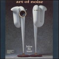 Purchase Art Of Noise - Below The Waste
